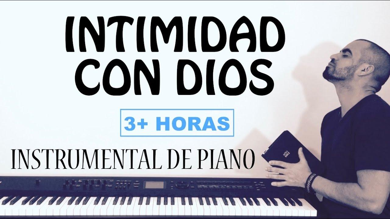 Intimidad Con Dios Música De Adoración Para Orar Piano Instrumental Musica Cristiana Youtube