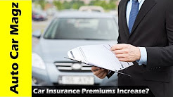 Why Might Your Car Insurance Premiums Increase