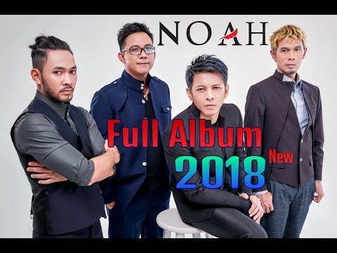 NOAH Band Full Album 2018