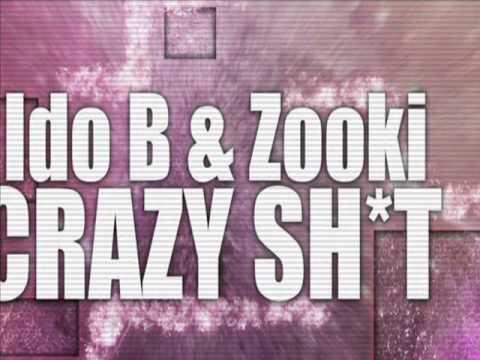 Ido B & Zooki - Crazy Sh*t