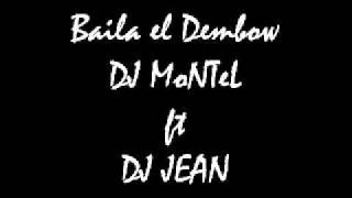 Baila el Dembow    DJ MoNTeL ft DJ JEAN