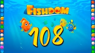 Fishdom: Deep Dive level 108 Walkthrough