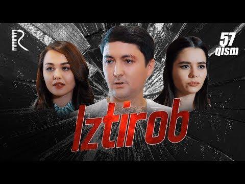Iztirob (o'zbek Serial) | Изтироб (узбек сериал) 57-qism