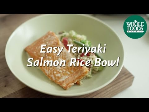 Easy Teriyaki Salmon Rice Bowl | Homemade Healthy | Whole Foods Market