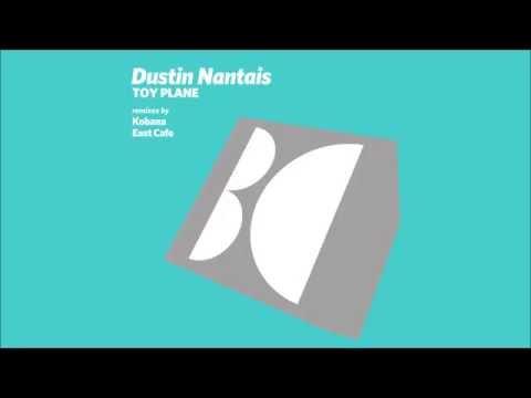 Dustin Nantais - Toy Plane (Kobana Remix)