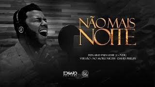 Não Mais Noite | No More Night - Cover David Phelps | Edgard Paes Leme