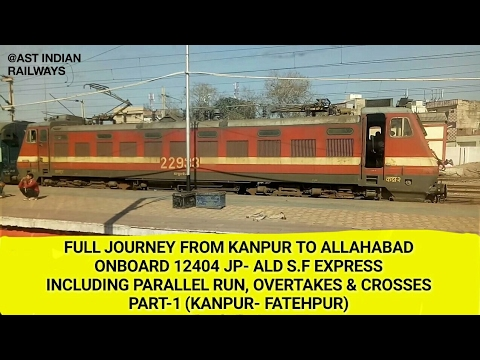 KANPUR TO ALLAHABAD: Full Journey in AC-1 ONBOARD 12404 JP- ALD S.F EXPRESS!! PART-1 (CNB- FTP)