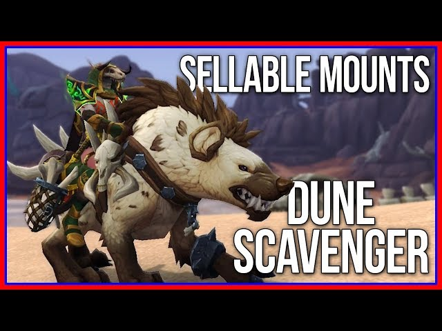 Sellable BFA Mounts | How to Farm Dune Scavenger
