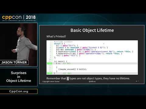 "CppCon 2018: Jason Turner ""Surprises in Object Lifetime"""