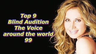 Top 9 Blind Audition (The Voice around the world 99)