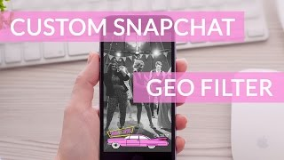 How to create a Snapchat Geo Filter
