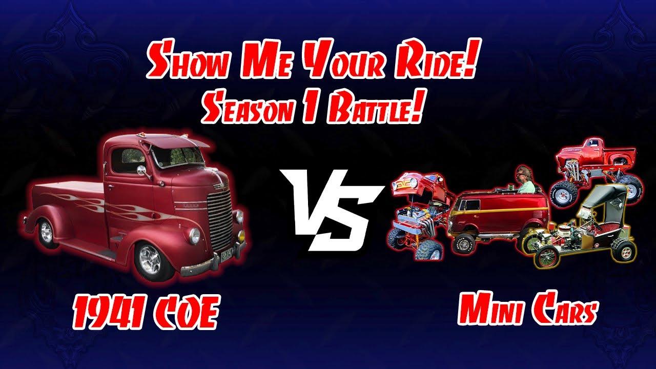 Show Me Your Ride! Battle! 1941 COE (Ep. 2) VS. Mini Cars (Ep. 26)