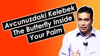 Avucunuzdaki Kelebek - The Butterfly Inside Your Palm  - Ahmet Şerif İzgören ( English Subtitles )