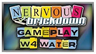NERVOUS BRICKDOWN - World 4: Water - Gameplay/Walkthrough