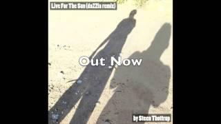 Live For The Sun (daZZla Remix) - Steen Thottrup