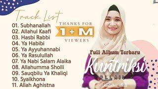 Full Album Sholawat Terbaru KUNTRIKSI ELLAIL - Subhanallah || Allahul Kaafi || Hasbi Rabbi