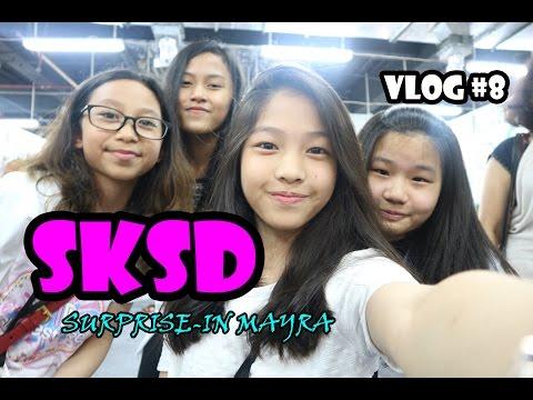 SKSD Surprise to Mayra!! VLOG #8