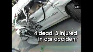 4 dead, 3 injured in car accident - Uttar Pradesh News