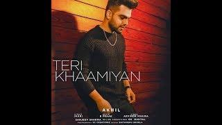 TERI KHAAMIYA akhil  full audio | latest 2018