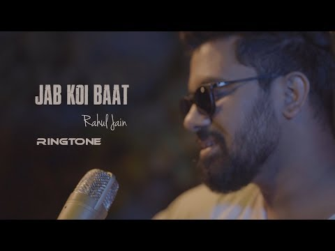 Jab Koi Baat | Ringtone | Rahul Jain | Unplugged Version