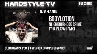Bodylotion - Neighbourhood Crime (Tha Playah Remix)