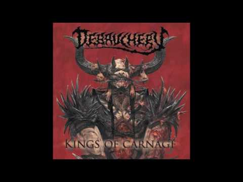 5. DEBAUCHERY - KINGS OF CARNAGE (FROM THE ALBUM KINGS OF CARNAGE : DEBAUCHERY 2013)