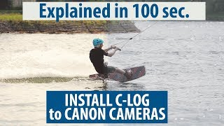 How to install C Log to canon cameras