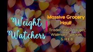Weight Watchers - Massive Grocery Haul: Trader Joe's, Target, Walmart, Sprouts, & H.E.B.