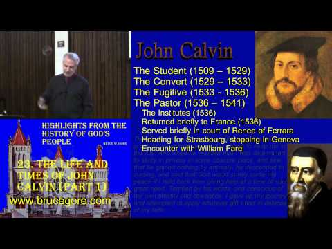 23. The Life and Times of John Calvin (part 1)