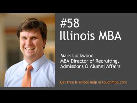 Illinois MBA Admissions Interview with Mark Lockwood - Touch MBA Podcast
