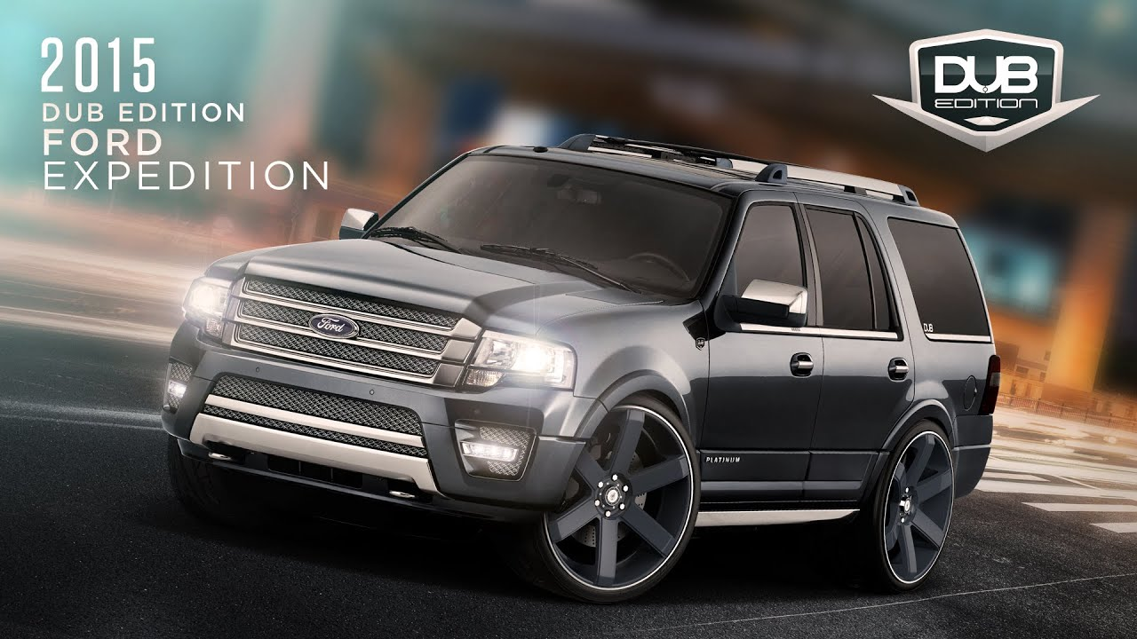 2015 Dub Edition Ford Expedition Youtube