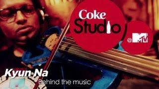 Kyun Na - BTM - Amit Trivedi, Dhruv Sangari & Karthik & Chandana Bala - Coke Studio @ MTV Season 3