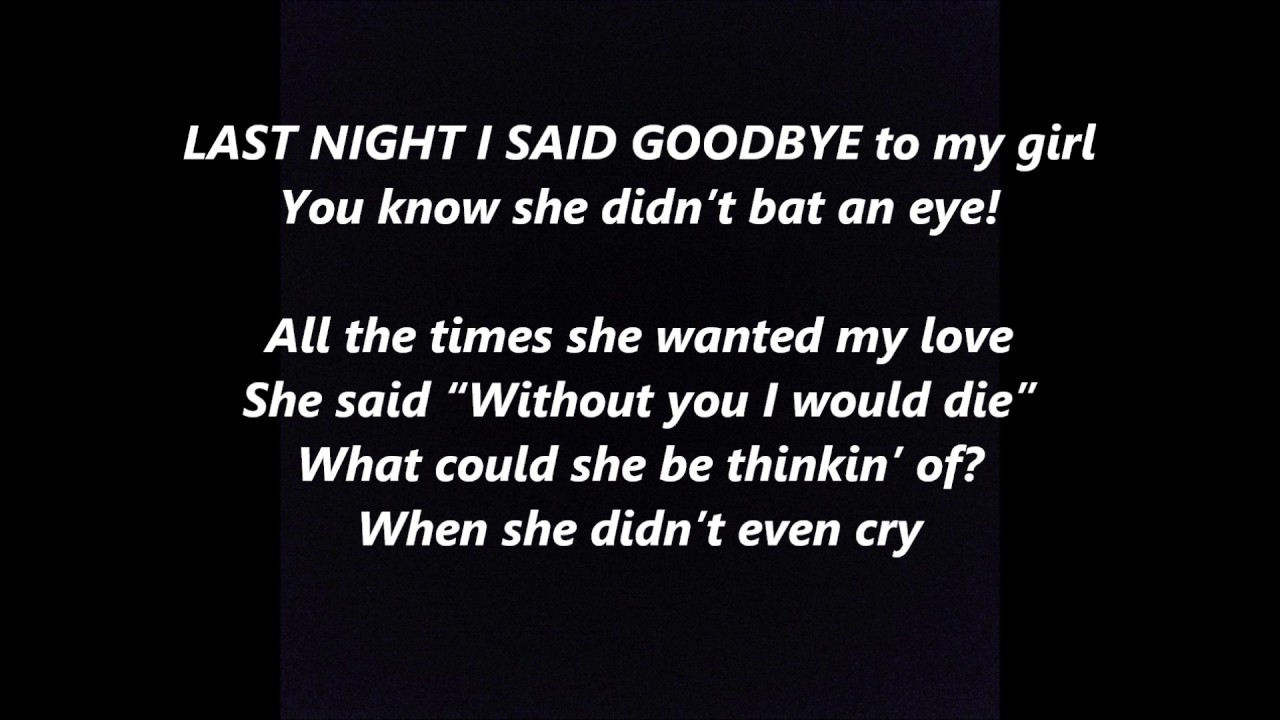 Last Night I Said Goodbye To My Girl Guy Words Lyrics Popular Trending Sing Along Song Songs