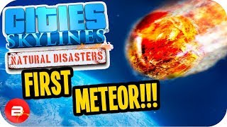 Cities Skylines OUR FIRST METEOR 9 Cities Skylines Green Cities Natural Disasters