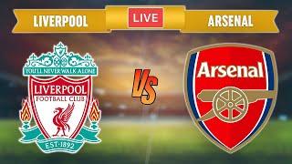 LIVERPOOL vs ARSENAL LIVE - Premier League - ARSENAL vs LIVERPOOL Live Streaming