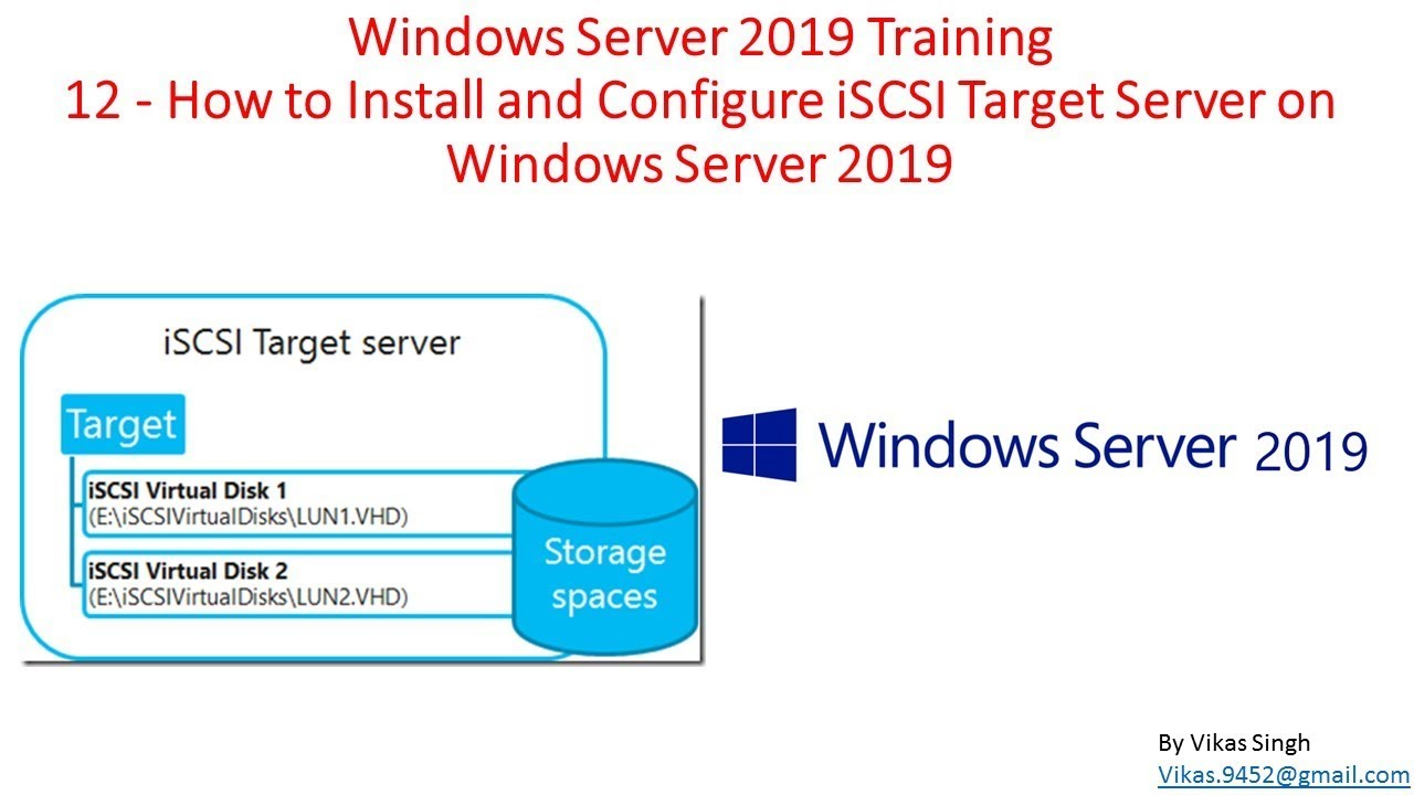 Windows Server 2019 Training 12 - How to Install and Configure iSCSI Target  Server