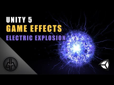 Unity 5 - Game Effects VFX - Electric Implosion and Explosio