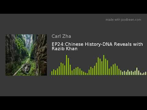 EP24:Chinese History-DNA Reveals with Razib Khan