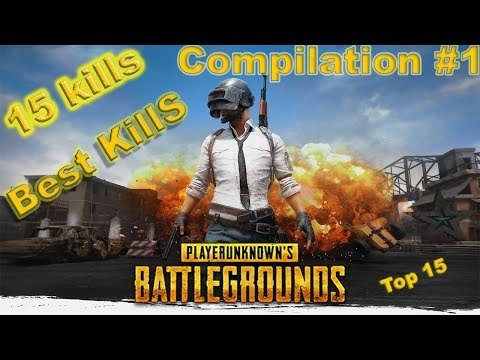 PLAYERUNKNOWN'S BATTLEGROUNDS І TOP 15 KILLS І COMPILATION #1