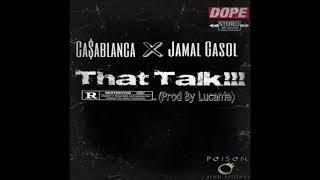 Ca$ablanca - That Talk!!! Feat Jamal Gasol (Prod By Lucania)