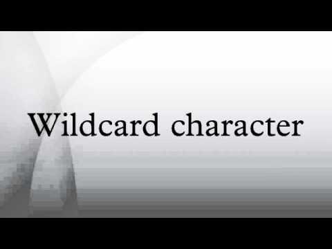 Wildcard character