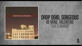 Watch Drop Dead Gorgeous Love Is Murder video