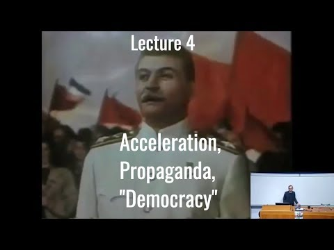 Acceleration, Propaganda, Democracy (Ideology, Intelligence,