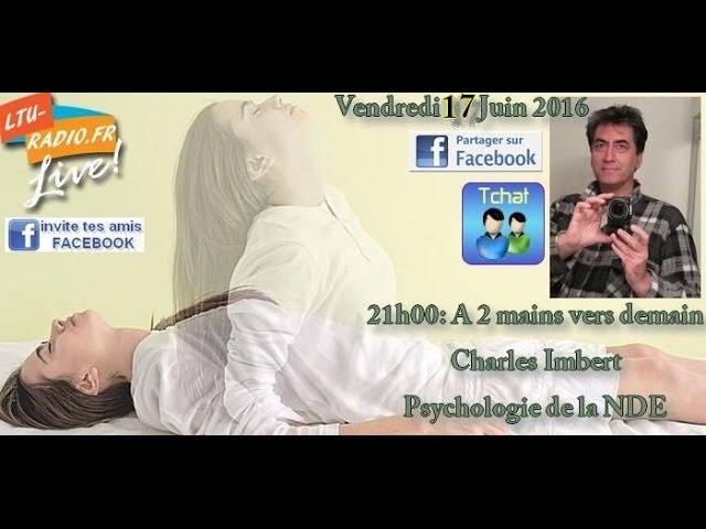 A deux mains vers demain - Charles Imbert - Psychologie de la NDE - 17 06 2016