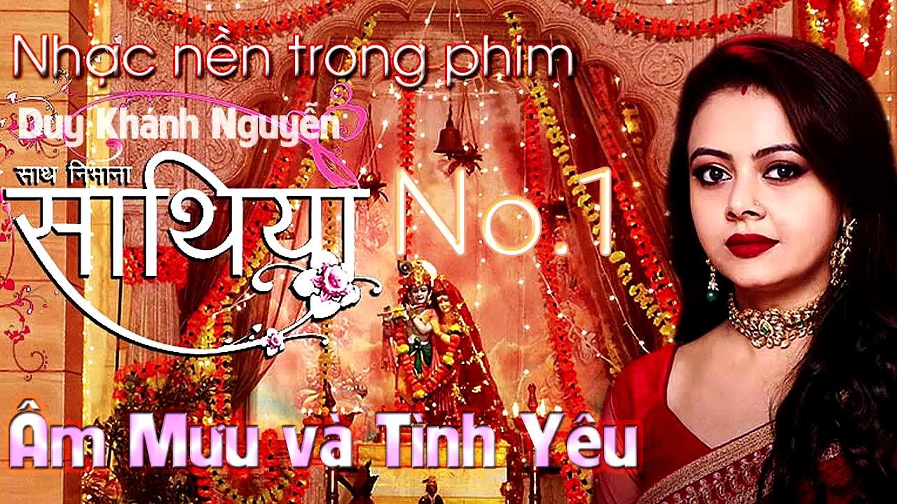 Nhạc của Gaura (Ver.01) - Nhạc phim Âm Mưu và Tình Yêu - Saath Nibhana  Saathiya Song