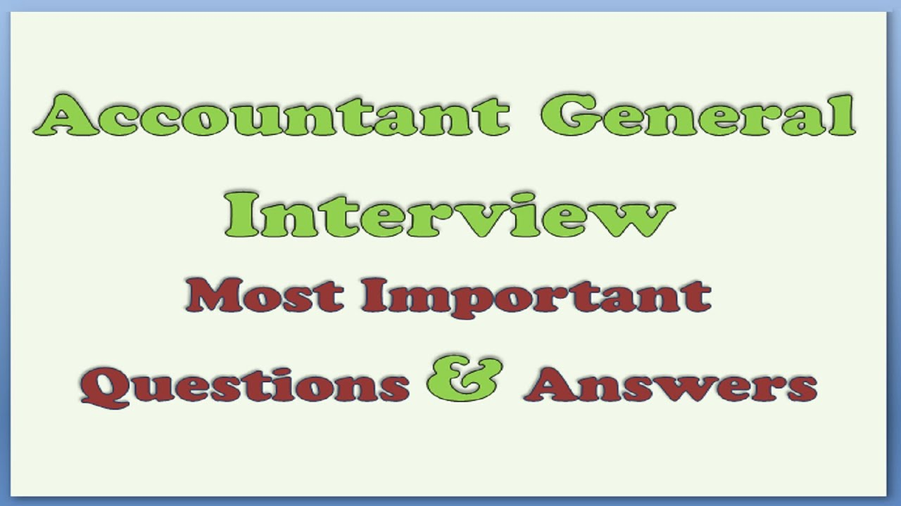 Accountant General Interview Questions and Answers - YouTube