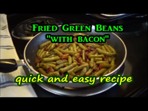 Bacon Fried Green Beans