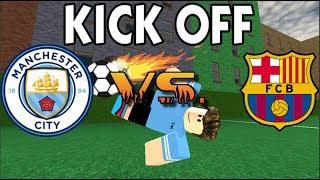 Man City VS. FC Barcelona | Kick Off (Roblox)