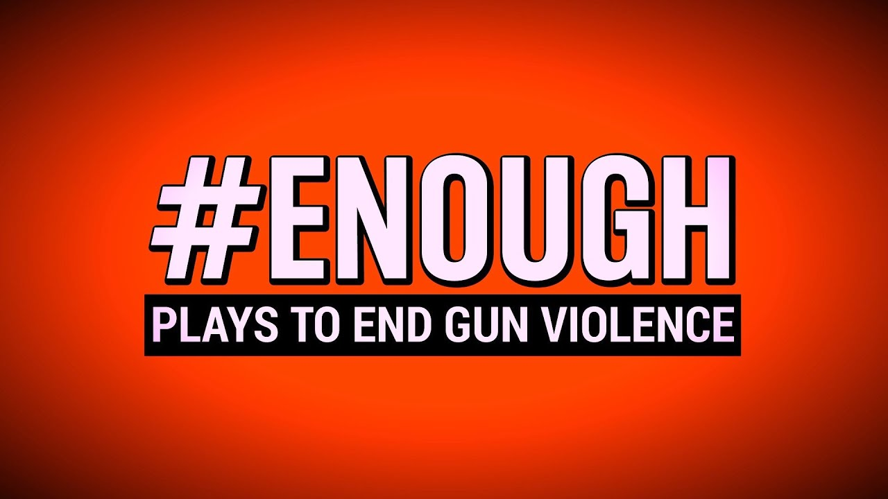 #ENOUGH: Plays to End Gun Violence - Trailer