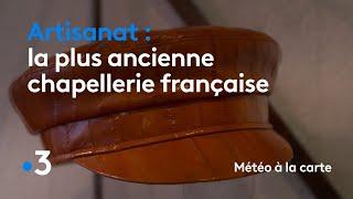 La plus ancienne chapellerie française - Météo à la carte